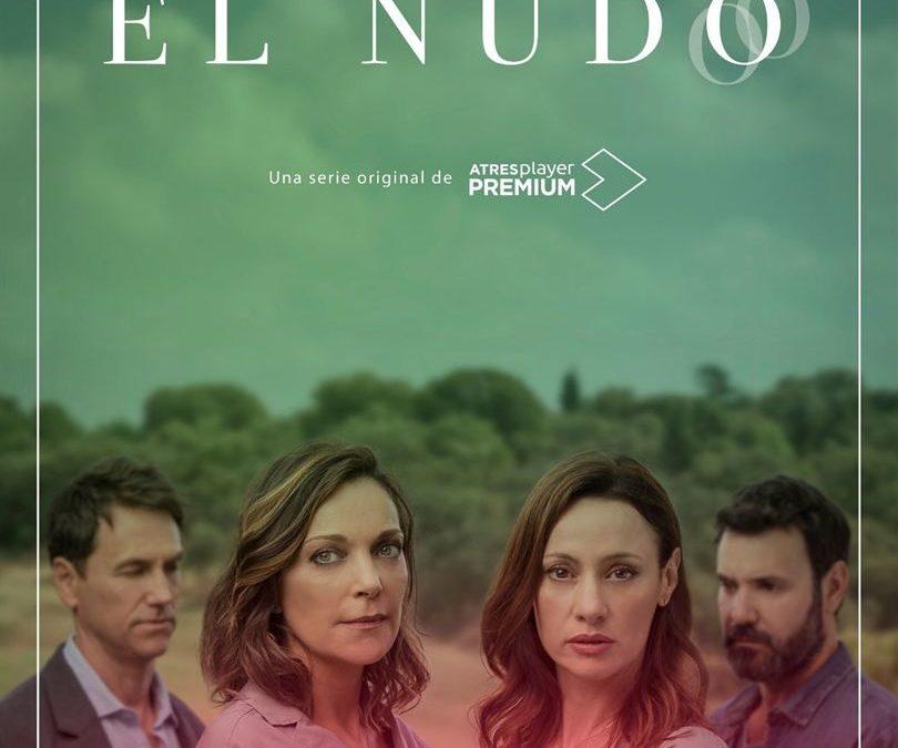 ATRESplayer PREMIUM estrenará 'El Nudo', su primera serie original,  el próximo 24 de noviembre